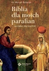 Okładka książki Biblia dla moich parafian. Tom 2: Dobra Nowina ks. Marcel Debyser