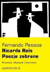 Okładka książki Poezje zebrane: Ricardo Reis Fernando Pessoa