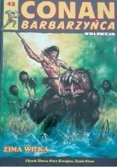 Okładka książki Conan Barbarzyńca. Tom 42 - Zima wilka Chuck Dixon,Ernie Chan,Gary Kwapisz