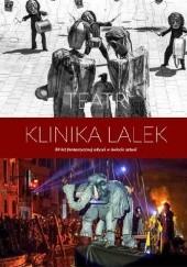 Okładka książki Teatr Klinika Lalek. 30 lat niezwykłej odysei w świecie sztuki Ola Synowiec,Anna Hernik