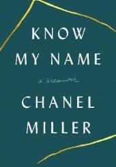 Okładka książki Know My Name: A Memoir Chanel Miller