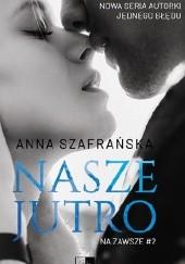 Okładka książki Nasze jutro Anna Szafrańska