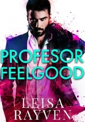 Okładka książki Profesor Feelgood Leisa Rayven