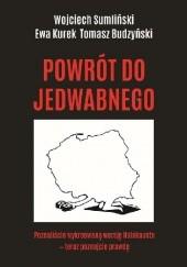 Okładka książki Powrót do Jedwabnego Wojciech Sumliński,Ewa Kurek,Tomasz Budzyński