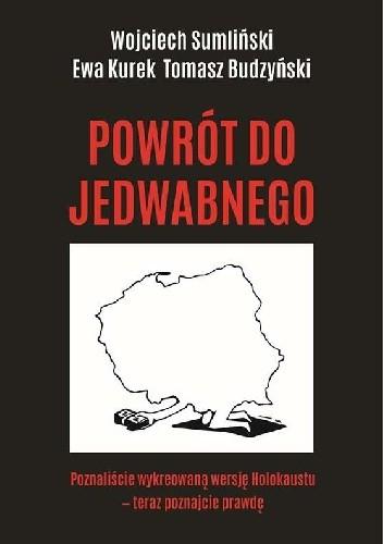 Okładka książki Powrót do Jedwabnego Tomasz Budzyński,Ewa Kurek,Wojciech Sumliński