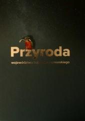 Okładka książki Przyroda województwa kujawsko-pomorskiego praca zbiorowa