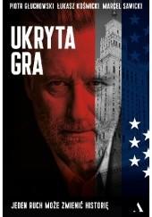 Okładka książki Ukryta gra Piotr Głuchowski,Łukasz Kośmicki,Marcel Sawicki