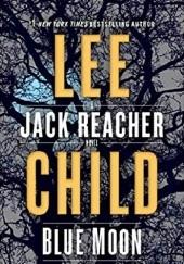Okładka książki Blue Moon Lee Child