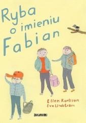 Okładka książki Ryba o imieniu Fabian Eva Lindström,Ellen Karlsson