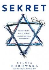 Okładka książki Sekret. Historie Polaków, którzy odkryli żydowskie pochodzenie