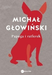 Okładka książki Papuga i ratlerek Michał Głowiński