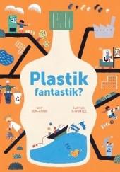 Okładka książki Plastik fantastik? Ji-Won Lee,Eun-Ju Kim