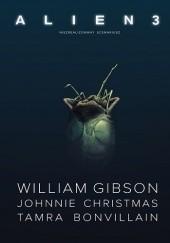 Okładka książki Alien 3 William Gibson,Johnnie Christmas,Tamra Bonvillain