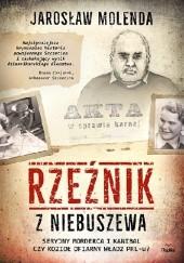 Okładka książki Rzeźnik z Niebuszewa.Seryjny kanibal czy kozioł ofiarny władz PRL-u? Jarosław Molenda
