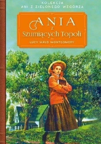 Okładka książki Ania z Szumiących Topoli Lucy Maud Montgomery