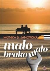 Okładka książki Mało brakowało Monika B. Janowska
