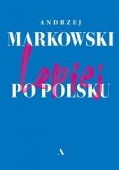 Okładka książki Lepiej po polsku Andrzej Markowski