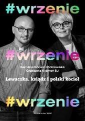 Okładka książki #WRZENIE Karolina Korwin-Piotrowska,Grzegorz Kramer