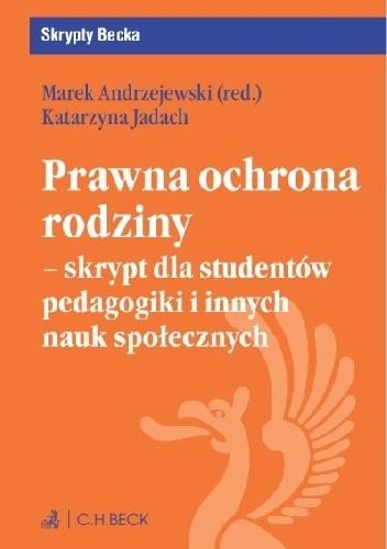 Okładka książki Prawna ochrona rodziny - skrypt dla studentów pedagogiki i innych nauk społecznych Marek Andrzejewski