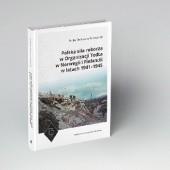 Okładka książki Polska siła robocza w Organizacji Todta w Norwegii i Finlandii w latach 1941–1945 Emilia Denkiewicz-Szczepaniak
