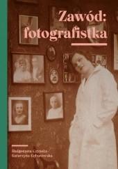 Okładka książki Zawód: fotografistka Małgorzata Czyńska,Katarzyna Gębarowska