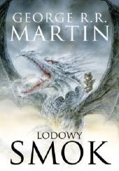 Okładka książki Lodowy smok George R.R. Martin