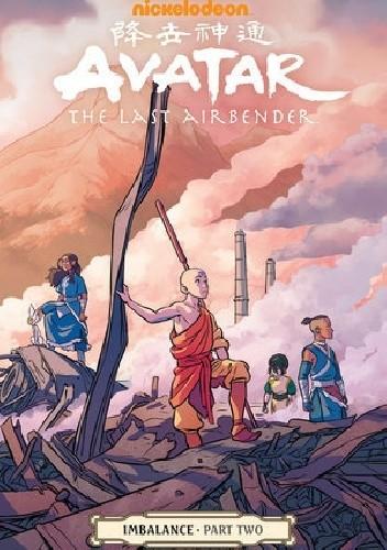 Okładka książki Avatar: The Last Airbender: Imbalance, Part Two Michael Dante DiMartino,Faith Erin Hicks,Bryan Konietzko