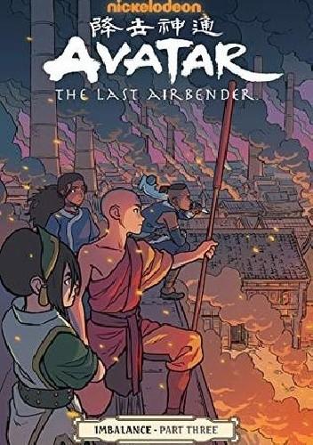 Okładka książki Avatar: The Last Airbender: Imbalance, Part Three Michael Dante DiMartino,Faith Erin Hicks,Bryan Konietzko