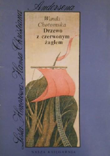 Drzewo Z Czerwonym żaglem Wanda Chotomska 4902868