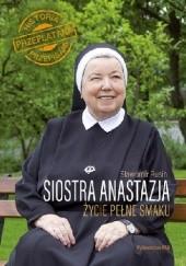 Okładka książki Siostra Anastazja Życie pełne smaku Sławomir Rusin,Anastazja Pustelnik