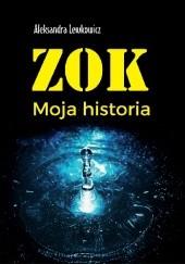 Okładka książki ZOK. Moja historia Aleksandra Lewkowicz