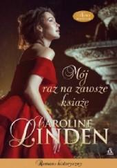 Okładka książki Mój raz na zawsze książę Caroline Linden