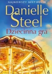 Okładka książki Dziecinna gra Danielle Steel