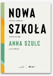 Okładka książki Nowa szkoła Anna Szulc