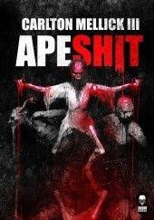Okładka książki Apeshit Carlton Mellick III