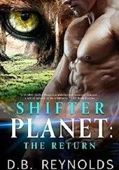 Okładka książki Shifter Planet: The Return D.B. Reynolds