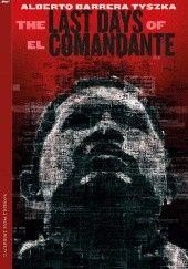 Okładka książki The Last Days of El Comandante