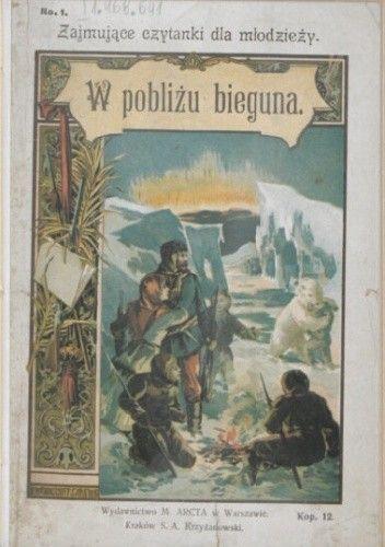 Okładka książki W pobliżu bieguna: opowiadanie Zbigniew Kamiński
