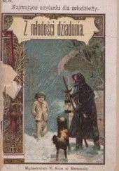 Okładka książki Z młodości dziadunia: opowiadanie