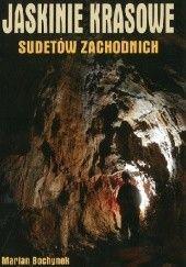 Okładka książki Jaskinie Krasowe Sudetów Zachodnich Marian Bochynek