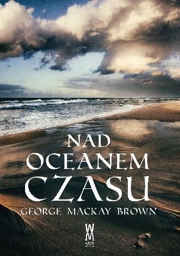 Okładka książki Nad oceanem czasu George Mackay Brown
