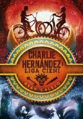 Okładka książki Charlie Hernández i Liga Cieni Ryan Calejo