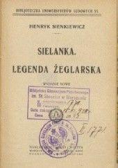 Okładka książki Sielanka. Legenda żeglarska Henryk Sienkiewicz