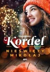 Okładka książki Nieświęty Mikołaj Magdalena Kordel