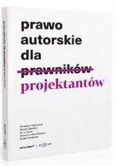 Okładka książki Prawo autorskie dla projektantów Weronika Bednarska,Maryla Bywalec,Anna Golan,Żaneta Lerche-Górecka,Agata Korzeńska