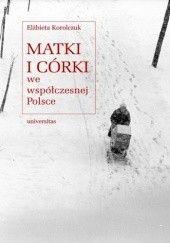 Okładka książki Matki i córki we współczesnej Polsce Elżbieta Korolczuk