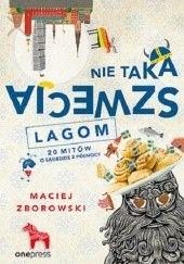 Okładka książki Nie taka Szwecja lagom. 20 mitów o sąsiedzie z północy Maciej Zborowski