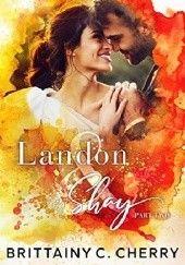 Okładka książki Landon & Shay: Part Two Brittainy C. Cherry