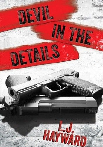 Okładka książki Devil in the Details L.J. Hayward