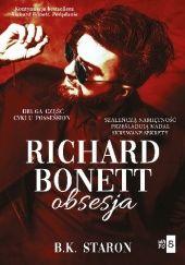 Okładka książki Richard Bonett. Obsesja B. K. Staron